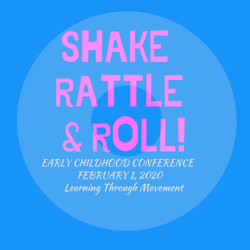 Shake, Rattle & Roll: Early Childhood Educators Conference Feb. 1